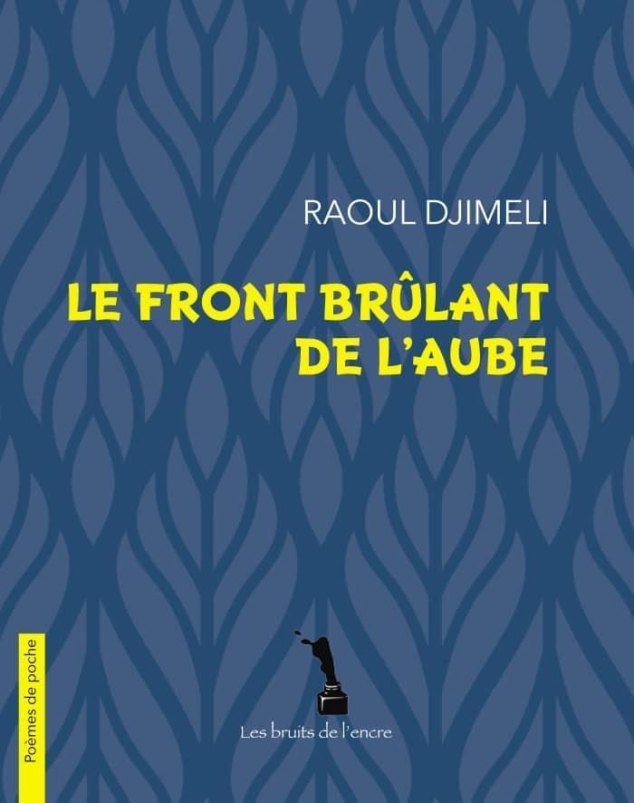 Dans « Le front brûlant de l'aube », Raoul Djimeli revit encore et encore le lever du soleil, littéralement ou masqué dans un hommage à l'amour.