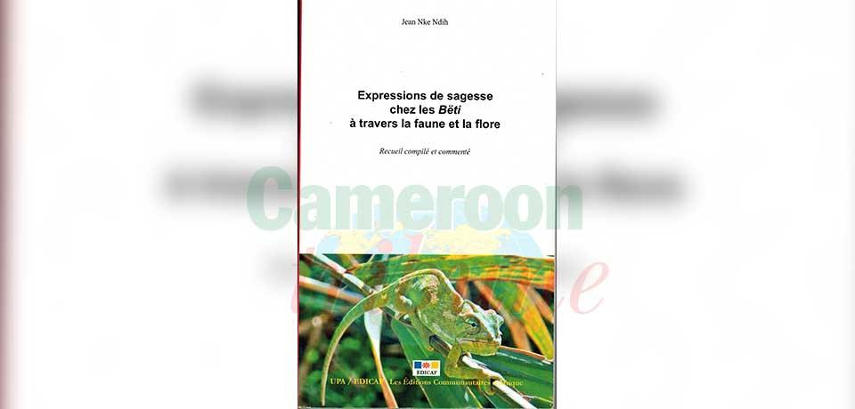 Jean Nke Ndih vient de publier un ouvrage regorgeant de proverbes et autres termes propres à ces peuples de la forêt.
