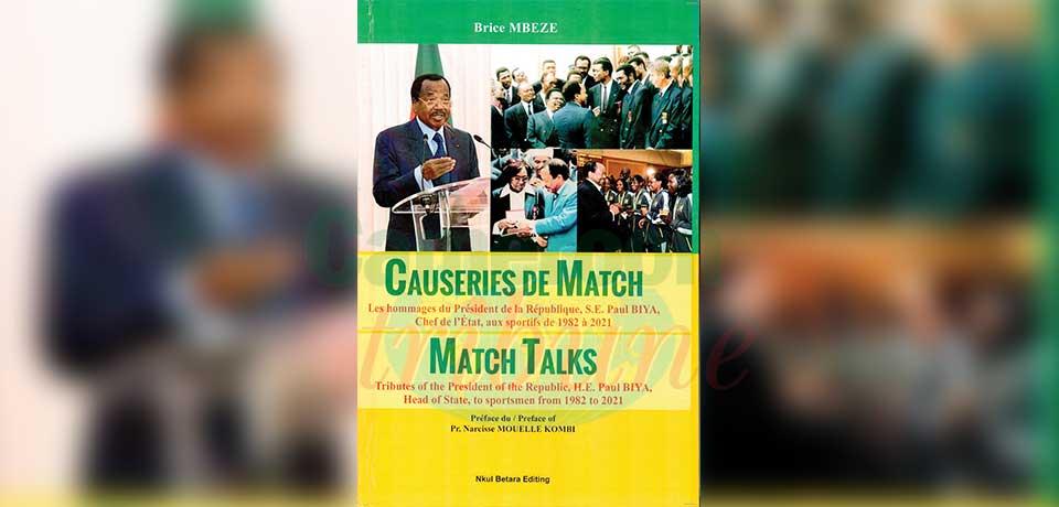 Dans l'ouvrage « Causeries de match », le journaliste sportif Brice Mbeze retrace l'histoire d'amour entre le président de la République et les athlètes.