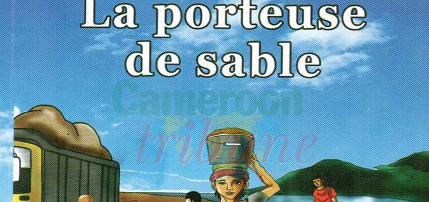 Le roman « La porteuse de sable » de Sophie Françoise Bapambe Yap Libock peut se révéler une thérapie au bonheur tant recherché.