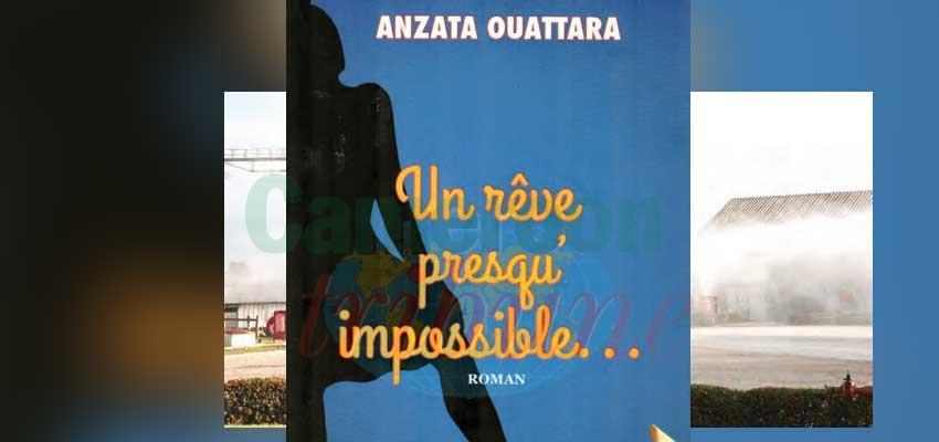 « Un rêve presqu'impossible… », Anzata Ouattara, Les Editions Mouna, 150 pages, 2019.