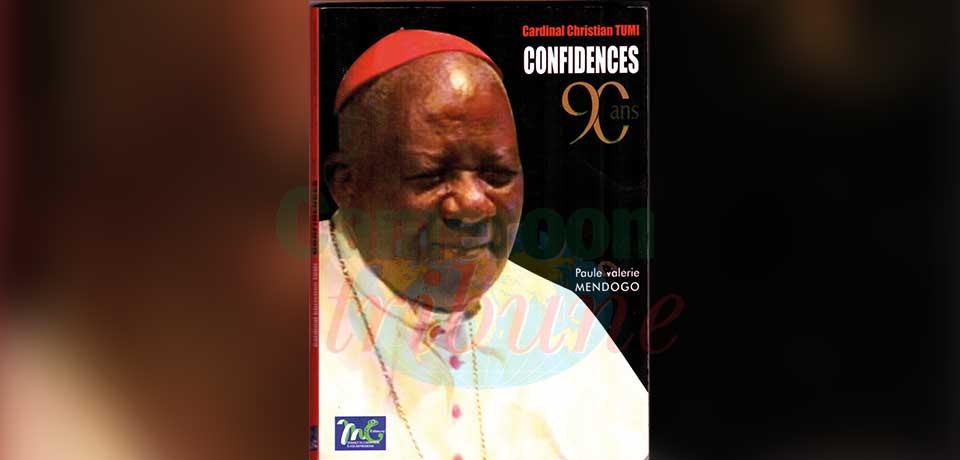 « Cardinal Tumi, confidences, 90 ans », Paule Valérie Mendogo, M.C. Editeurs, Douala, 2020, 15 octobre 2020.