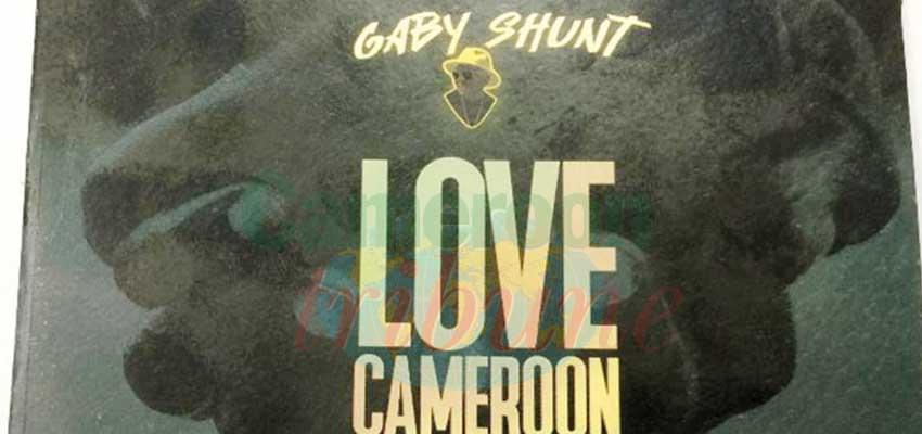 « Love Cameroon », production Shunt Corp, producteurs exécutifs, Gaby Shunt, Igloo. Douala, 2019. 4 titres.