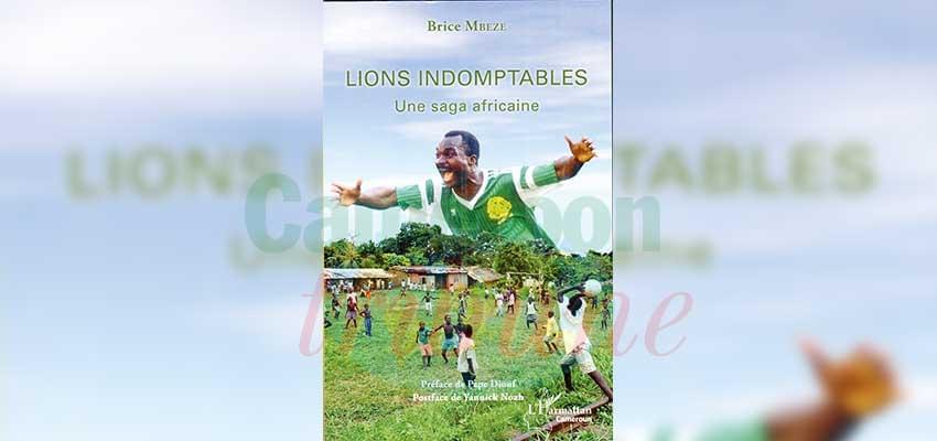 « Lions Indomptables, Une saga africaine », éditions L'harmattan, 299 pages.